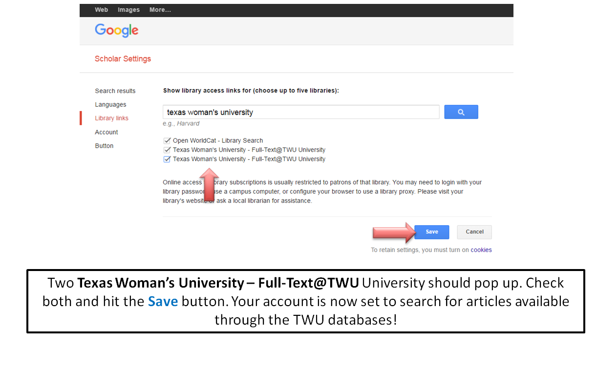 Two Texas Woman's University – Full-Text@TWU University should pop up. Check both and hit the Save button. Your account is now set to search for articles available through the TWU databases!