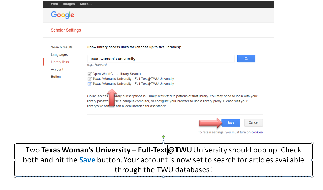 Two Texas Woman's University - Full-Text@TWU University should pop up. Check both and hit the save button. Your account is now set up to search articles available through the TWU databases!