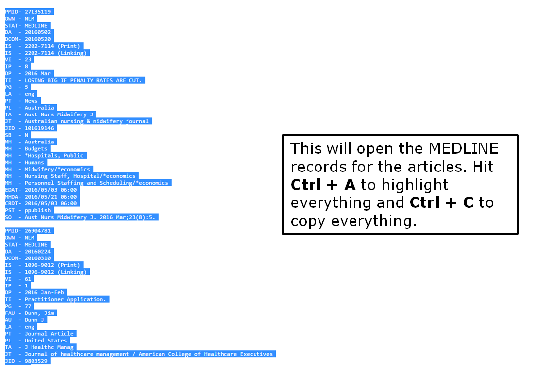This will open the MEDLINE records for the articles. Hit Ctrl + A to highlight everything and Ctrl + C to copy everything.