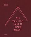 Cover image All You Can Lose is Your Heart