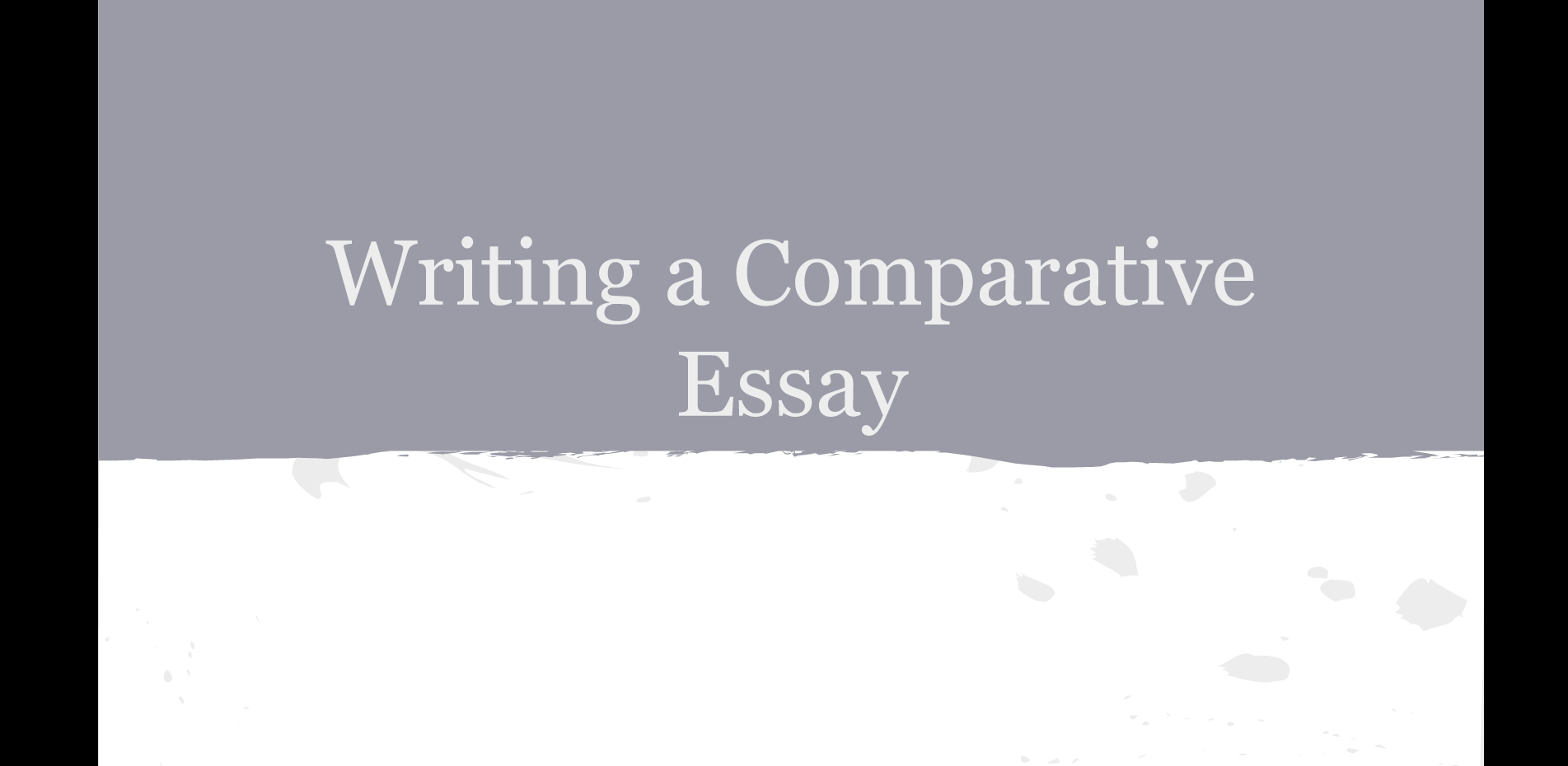 compare and contrast in english libguides at zurich how to write a comparative essay slide presentation click on first slide