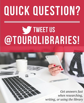 Quick Question? Tweet us @TouroLibraries!