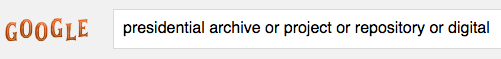 Google search for presidential digital archives