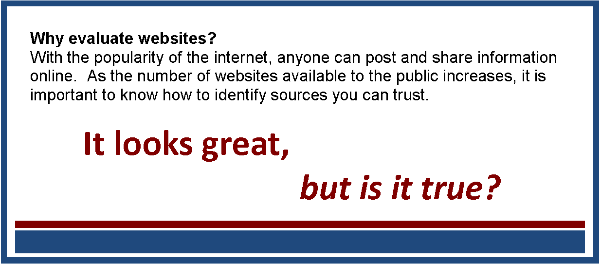 With the popularity of the internet, anyone can post and share information online. As the number of websites available to the public increases, it is important to know how to identify sources you an trust.