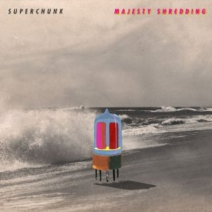 Superchunk: Majesty Shredding