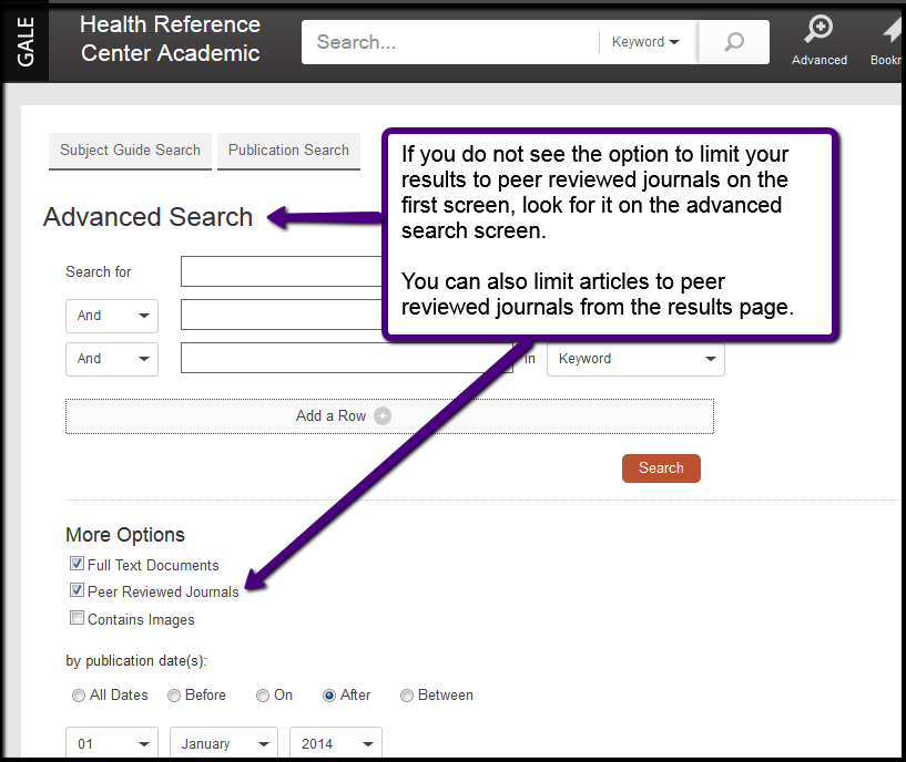 You will not see the option to limit your results on the first screen of Gale's Health Reference Center Academic screen.  Look for it below the search boxes on the advanced search screen.  You can also limit articles to peer reviewed journals from the results page.