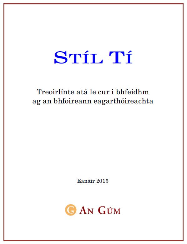 Stíl Tí an Ghúim / An Gúm Irish Language Style Guide