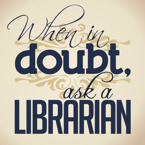 """When in doubt, ask a librarian"" in dark navy text over light beige background."