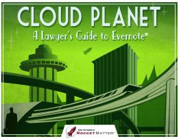 Cloud Planet - A Lawyer's Guide to Evernote.