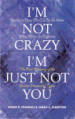 I'm Not Crazy I'm Just Not You