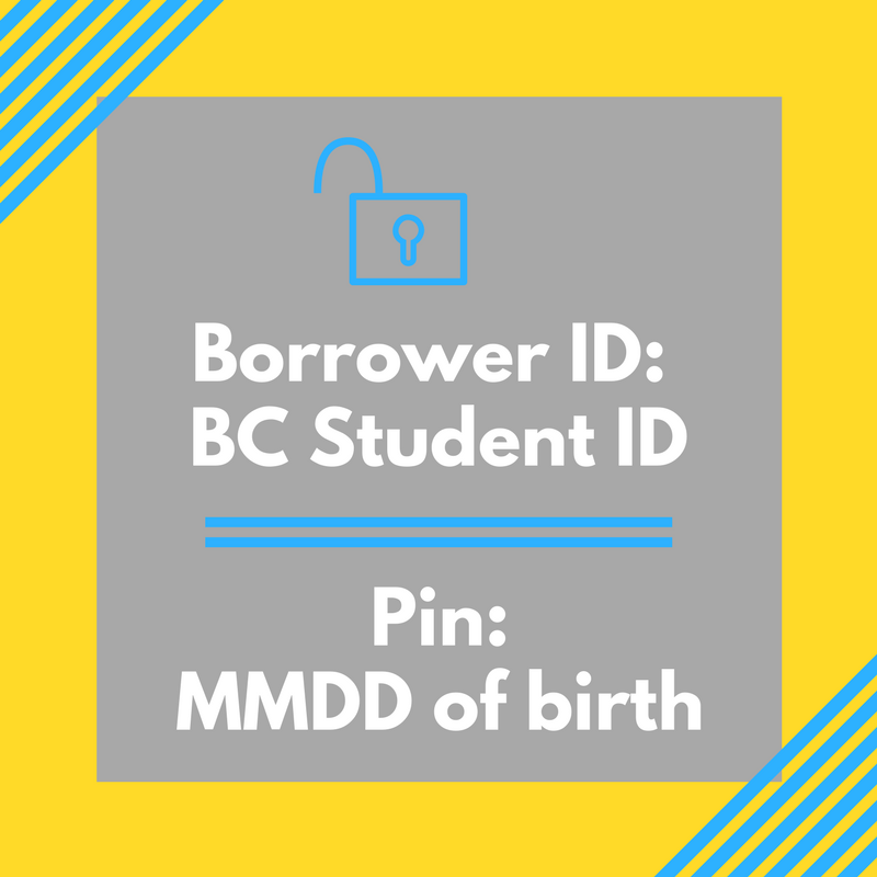 Borrower ID: BC Student ID; Pin: MMDD of birth