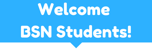 Welcome BSN Students!