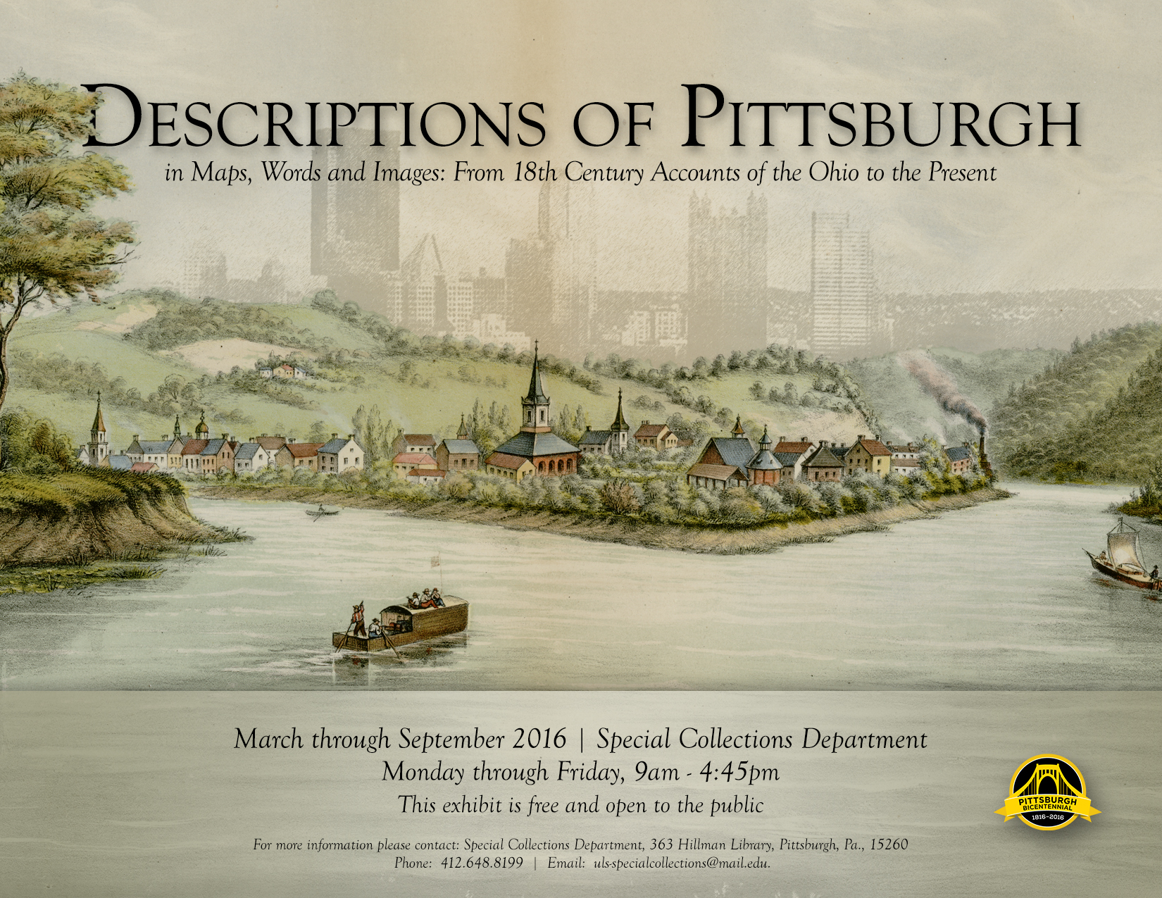 Descriptions of Pittsburgh in Maps, Words, and Images from 19th Century Accounts of the Ohio to the Present. March through July 2016, Monday through Friday 9 am to 4.45 pm. This exhibit is free and open to the public.