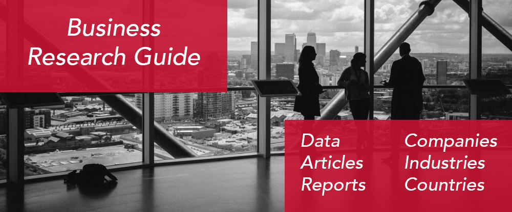Business research guide, data, articles, reports, companies, industries, countries