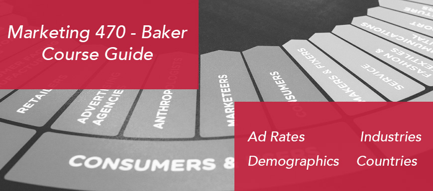 Marketing 470 - Baker, Course Guide, Ad Rates, Demographics, Industries, Countries