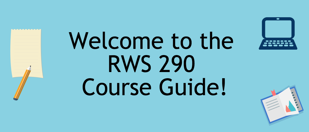 Welcome to the RWS 290 Course Guide!