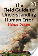 The Field Guide to Understanding Human Error, 3rd Ed