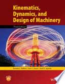 Kinematics, Dynamics and Design of Machinery