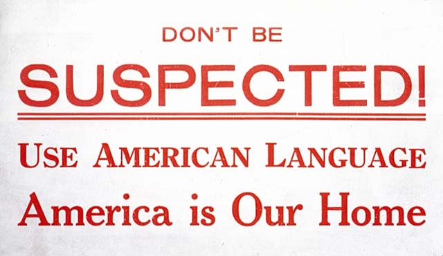 Poster: Don't Be Suspected! Use American Language c.1914-1918
