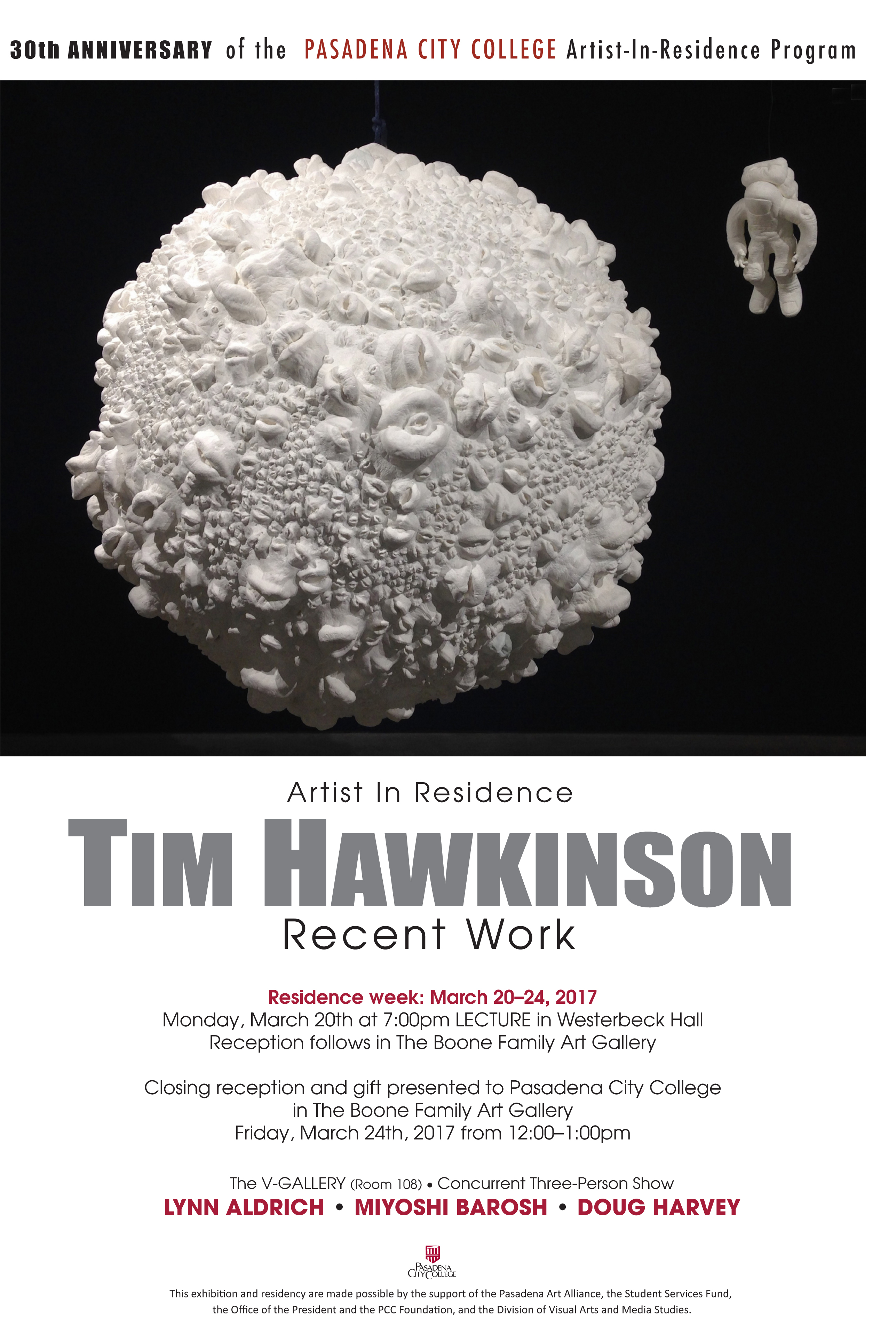 "Tim Hawkinson Recent Work poster with Thumbsucker image. Poster text reads as follows: ""Tim Hawkinson: Recent Work"" Pasadena City College Boone Family Art Gallery Show runs February 21 – April 14, 2017 Reception: Friday, March 10, 6-10 pm, Pasadena ArtNight  Artist-in-Residence week is March 20 - 24, 2017      Mon, March 20, 2017, 7:00 pm: Artist lecture, reception to follow in Boone until 9:00 pm     Friday, March 24, 2017, 12:00-1:00 pm: Closing reception/ gift presented to college"