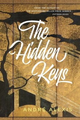 Hidden Keys by Andre Alexis