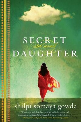 Secret daughter by Shilipi Somaya Gowda