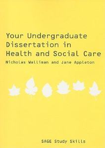 your undergraduate dissertation health social care Main description: your undergraduate dissertation in health and social care provides a practical step-by-step guide to both the theoretical and practical aspects of the process of doing an undergraduate dissertation, equipping the reader with all the skills necessary to plan, conduct and write up a research project successfully.