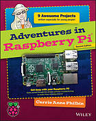 Adventures in Raspberry Pi / Carrie Anne Philbin