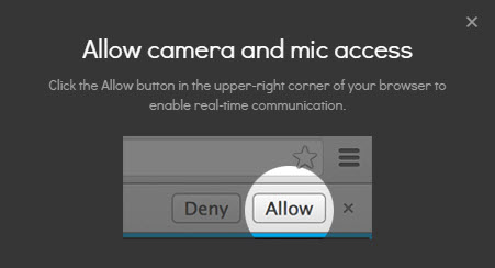 Allow camera and mic access - Select Allow