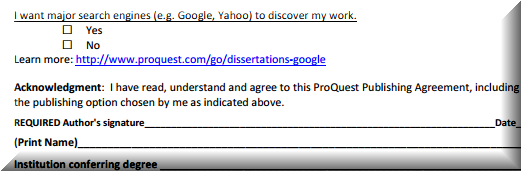 proquest dissertation agreement form Proquest dissertations and theses (pqdt) is an online database that indexes, abstracts, and provides full-text access to dissertations and theses the database includes over 24 million records and covers 1637 to the present.