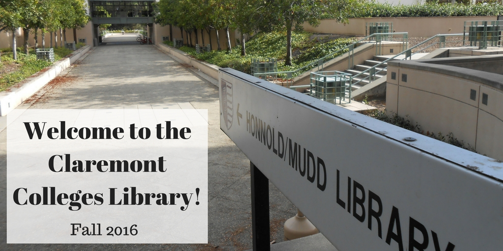 "image of honnold mudd breezeway from the north with superimposed text that reads ""welcome to the claremont colleges library! Fall 2016"""