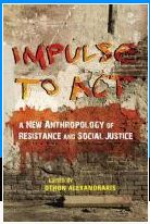 Cover of Impulse to act : a new anthropology of resistance and social justice