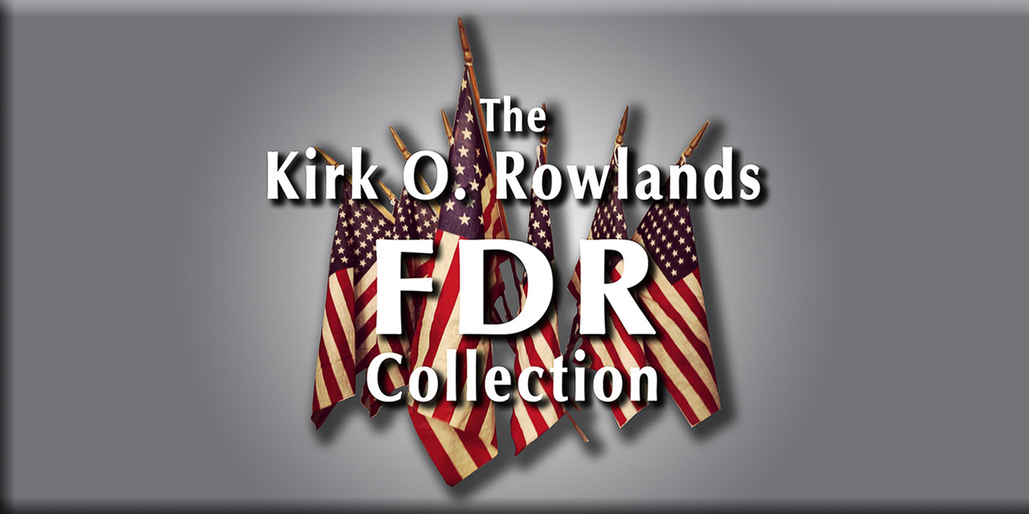 Nav button: Kirk O. Rowlands FDR Collection