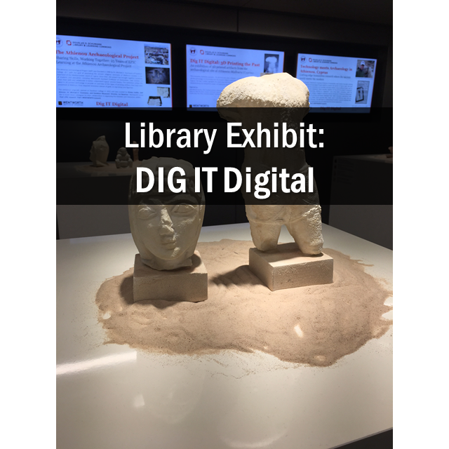 Library Exhibit: DIG IT Digital