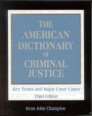 Cover image of The American Dictionary of Criminal Justice