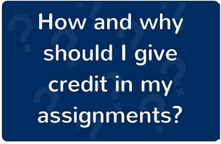 "Image: ""How and why should I give credit in my assignments?"""