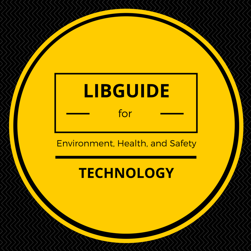 Libguide for Environment, Health, and Safety Technology