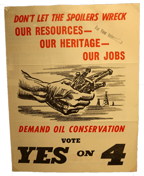 Poster: Don't let the spoilers wreck our resources, our heritage, our jobs. Demand oil conservation. yes on 4