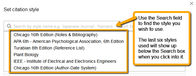 Screenshot on how to set citation styles. Use the Search field to find the style you wish to use. The last six styles used will show up below the Search box when you click into it.