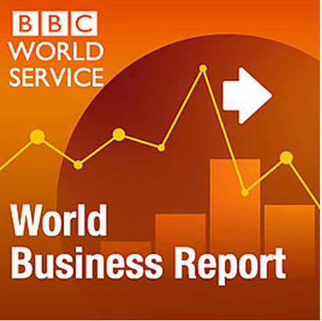 BBC: World Business Report Podcast