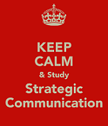 Keep Calm & Study Strategic Communication poster