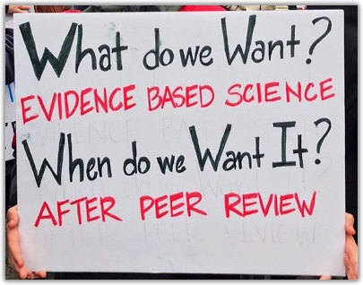What do we want? Evidence based science. When do we want it? After peer review