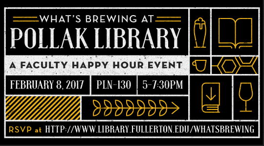 What's Brewing at Pollak Library: Faculty Happy Hour Event flyer