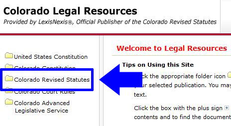 Screenshot of the LexisNexis Colorado Legal Resources homepage.Colorado Revised Statutes is the third link on the left hand side of the screen.