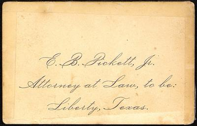 "photograph of Pickett's yellowing business card, cursive handwriting reads: ""E.B Pickett, Jr.  Attorney at Law, to be: Liberty, Texas."""