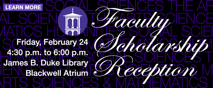 Faculty Scholarship Reception Friday, February 24th in library atrium