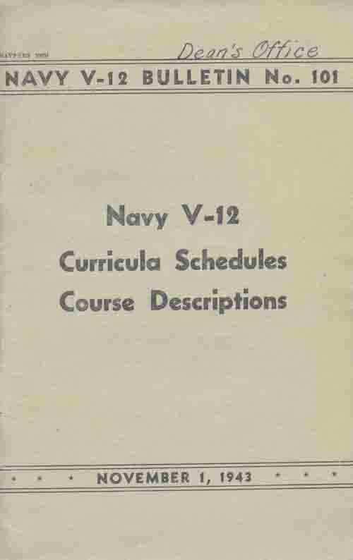 """Navy V-12 Curriculum Schedules/ Courses Descriptions"", Navy V-12 Bulletin, No. 101, Nov. 1, 1943"