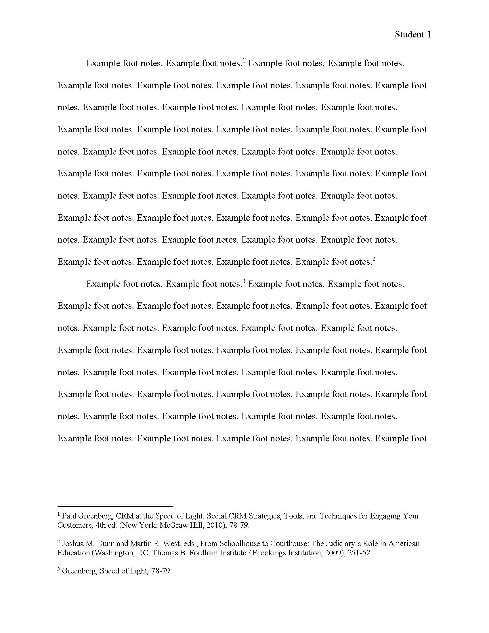 chicago style foot notes Footnotes and endnotes mla footnotes and endnotes are used to give credit to sources of any material borrowed, summarized or paraphrased they are intended to refer readers to the exact pages of the works listed in the works cited, references, or bibliography section what is a footnote: the term 'footnote' refers to ancillary notes added to the end of a page.