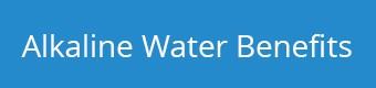 Water Facts: Alkaline Water Benefits