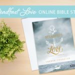 Steadfast Love Online Bible Study Sign-up